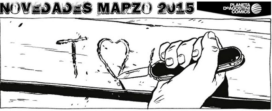NOVEDADES MARZO/15 PLANETA DE AGOSTINI COMICS